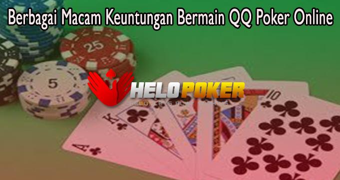 Berbagai Macam Keuntungan Bermain QQ Poker Online