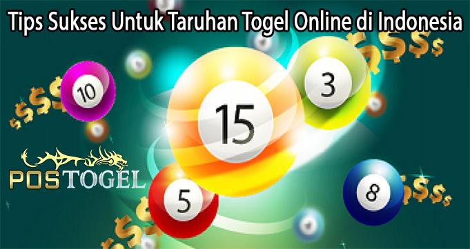 Tips Sukses Untuk Taruhan Togel Online di Indonesia